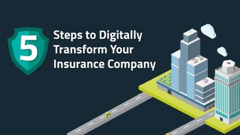 [Infographic] 5 Steps to Digitally Transform Your Insurance Company
